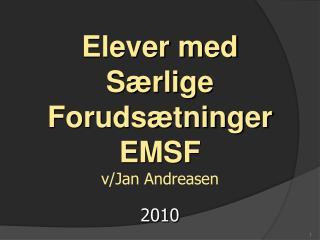Elever med Særlige Forudsætninger EMSF v/Jan Andreasen
