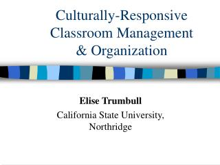 Culturally-Responsive Classroom Management  & Organization