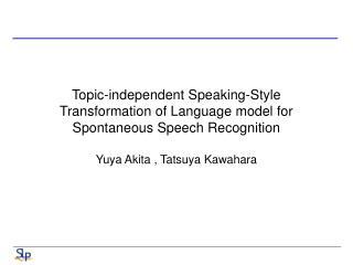 Yuya Akita , Tatsuya Kawahara