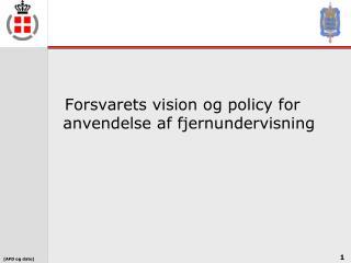 Forsvarets vision og policy for anvendelse af fjernundervisning