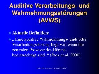 Auditive Verarbeitungs- und Wahrnehmungsst rungen AVWS