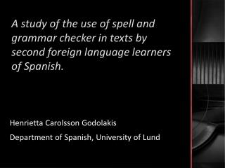 Henrietta  Carolsson  Godolakis Department of Spanish , University  of  Lund
