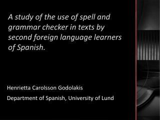 Henrietta  Carolsson  Godolakis Department of Spanish , University  of  Lund