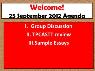 Welcome! 25 September 2012 Agenda