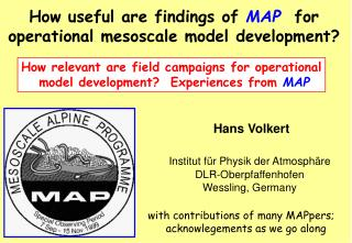 How useful are findings of  MAP for operational mesoscale model development?