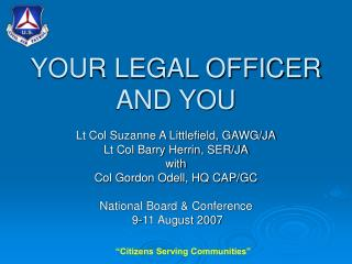 YOUR LEGAL OFFICER AND YOU