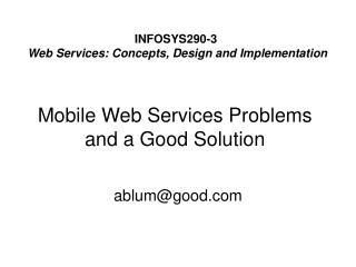 Mobile Web Services Problems and a Good Solution