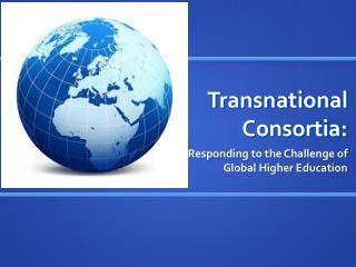 Transnational Consortia: