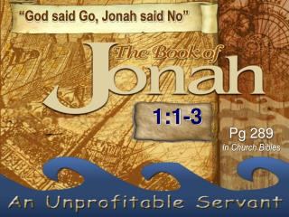 """God said Go, Jonah said No"""