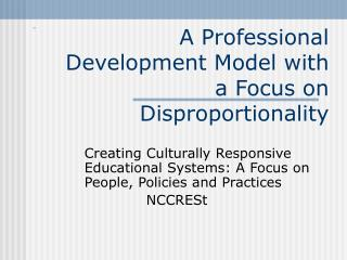A Professional Development Model with a Focus on Disproportionality