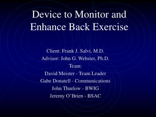 Device to Monitor and Enhance Back Exercise