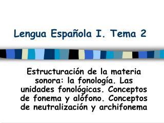 Lengua Espa�ola I. Tema 2