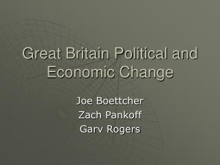 Great Britain Political and Economic Change