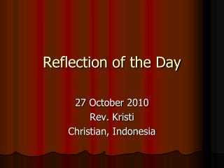 Reflection of the Day