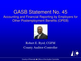 Robert E. Byrd, CGFM County Auditor-Controller
