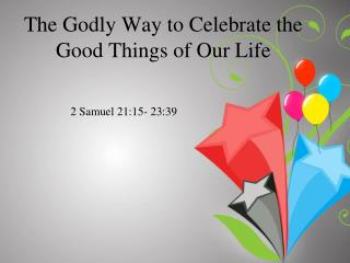 The Godly Way to Celebrate the Good Things of Our Life