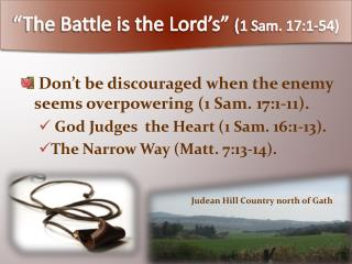 """The Battle is the Lord's""  ( 1 Sam. 17:1-54)"