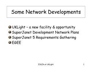 Some Network Developments