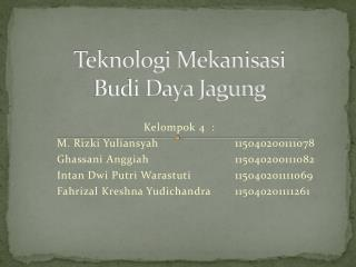 Teknologi Mekanisasi  Budi Daya Jagung