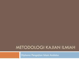 METODOLOGI KAJIAN ILMIAH