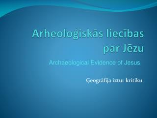 Arheoloģi skās liecības par Jēzu