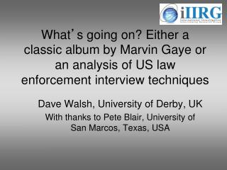Dave Walsh, University of Derby, UK