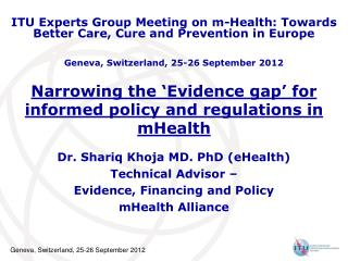 Narrowing the 'Evidence gap' for informed policy and regulations in mHealth