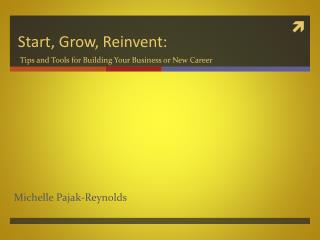 Start, Grow, Reinvent: