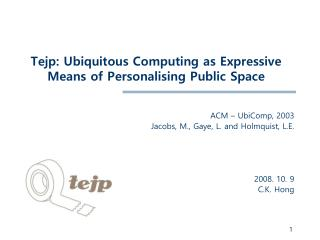 Tejp: Ubiquitous Computing as Expressive Means of Personalising Public Space