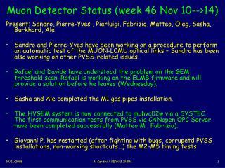 Muon Detector Status ( week 46 Nov 10-->14)