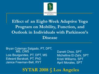 Effect of an Eight-Week Adaptive Yoga Program on Mobility, Function, and Outlook in Individuals with Parkinson s Disease