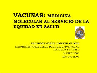 VACUNAS:  MEDICINA MOLECULAR AL SERVICIO DE LA EQUIDAD EN SALUD