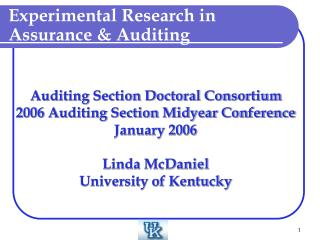 Auditing Section Doctoral Consortium 2006 Auditing Section Midyear Conference January 2006  Linda McDaniel University of
