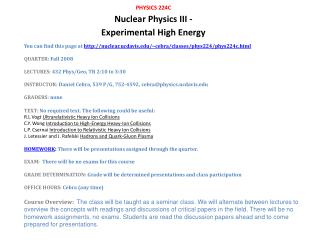 You can find this page at  nuclear.ucdavis/~cebra/classes/phys224/phys224c.html