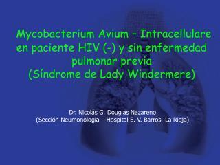 Mycobacterium Avium – Intracellulare  en paciente HIV (-) y sin enfermedad pulmonar previa