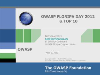 OWASP FLORIPA DAY 2012  & TOP 10