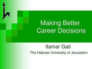 Making Better  Career Decisions