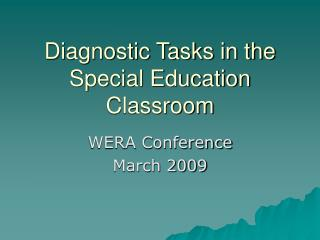 Diagnostic Tasks in the Special Education Classroom