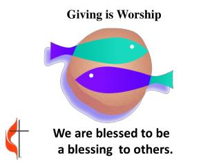 We are blessed to be                                      a blessing  to others.