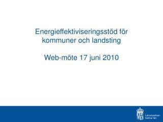 Energieffektiviseringsst�d f�r kommuner och landsting Web-m�te 17 juni 2010