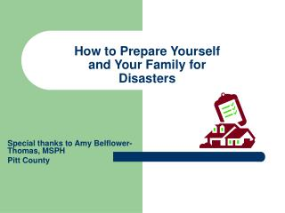 How to Prepare Yourself  and Your Family for  Disasters