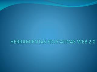 Herramientas educativas Web 2.0