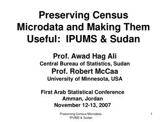 Preserving Census Microdata and Making Them Useful:  IPUMS  Sudan