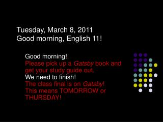 Tuesday, March 8, 2011 Good morning, English 11!