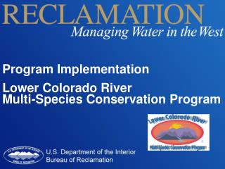 Program Implementation Lower Colorado River  Multi-Species Conservation Program
