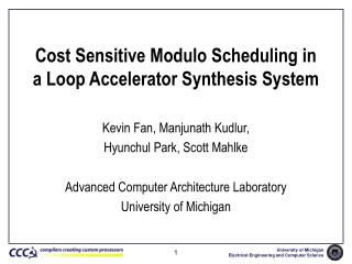 Cost Sensitive Modulo Scheduling in a Loop Accelerator Synthesis System