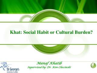Khat: Social Habit or Cultural Burden