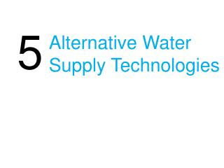 Alternative Water Supply Technologies