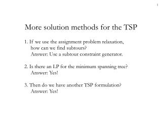More solution methods for the TSP
