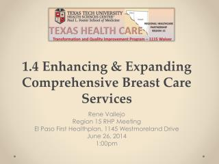 1.4 Enhancing & Expanding Comprehensive Breast Care  Services